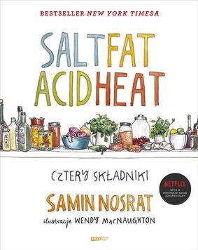 Samin Nosrat - Salt Fat Acid Heat. Cztery składniki