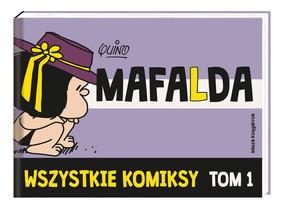 Quino - Wszystkie komiksy. Mafalda. Tom 1