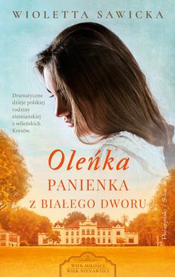 Wioletta Sawicka - Oleńka. Panienka z Białego Dworu