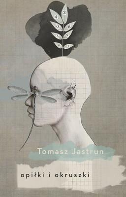 Tomasz Jastrun - Opiłki i okruszki
