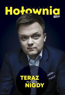 Szymon Hołownia - Teraz albo nigdy
