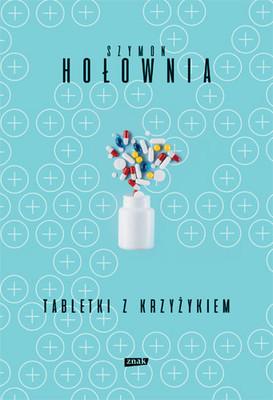 Szymon Hołownia - Tabletki z krzyżykiem