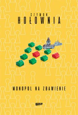 Szymon Hołownia - Monopol na zbawienie.