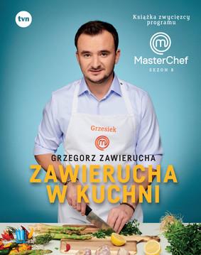 Grzegorz Zawierucha - Zawierucha w kuchni. Książka zwycięzcy programu MasterChef