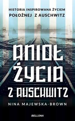 Nina Majewska-Brown - Anioł życia z Auschwitz