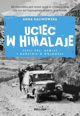 Anna Kalinowska - Uciec w Himalaje, czyli PRL, dewizy i marzenia o wolności