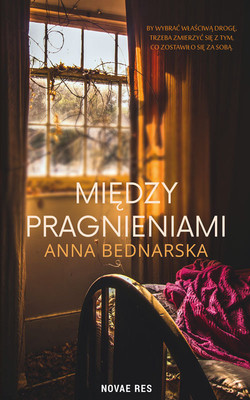 Anna Bednarska - Między pragnieniami