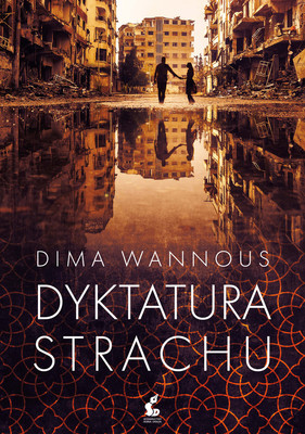 Dima Wannous - Dyktatura strachu / Dima Wannous - The Frightened