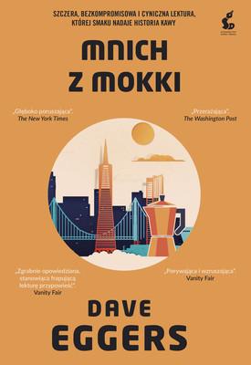 Dave Eggers - Mnich z Mokki / Dave Eggers - The Monk Of Mokha