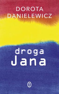 Dorota Danielewicz - Droga Jana