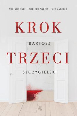 Bartosz Szczygielski - Krok trzeci
