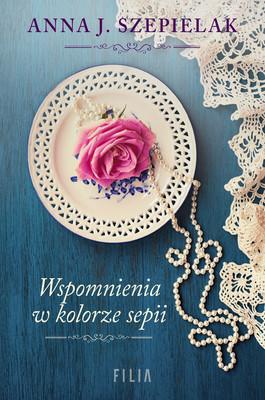 Anna J. Szepielak - Wspomnienia w kolorze sepii
