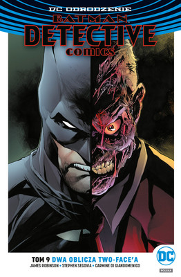 James Robinson, Stephen Segovia - Dwa oblicza Two-Face'a. Batman Detective Comics. Tom 9