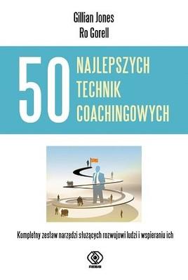 Gillian Jones, Ro Gorell - 50 najlepszych technik coachingowych