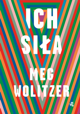 Meg Wolitzer - Ich siła