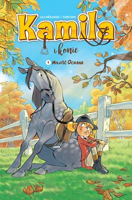 Lili Mesange - Miłość Oceana. Kamila i konie. Tom 1