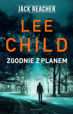 Lee Child - Zgodnie z planem. Jack Reacher