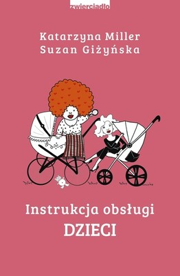 Katarzyna Miller, Suzan Giżyńska - Instrukcja obsługi dzieci