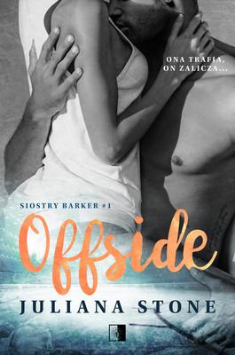 Juliana Stone - Offside. Siostry Barker. Tom 1