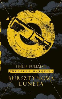 Philip Pullman - Bursztynowa luneta