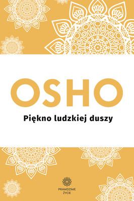 Osho - Piękno ludzkiej duszy