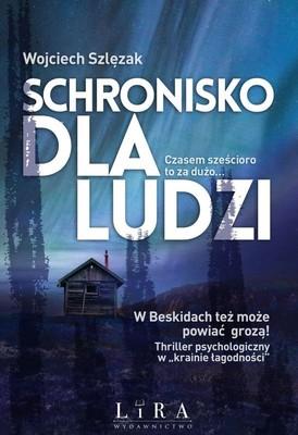 Wojciech Szlęzak - Schronisko dla ludzi