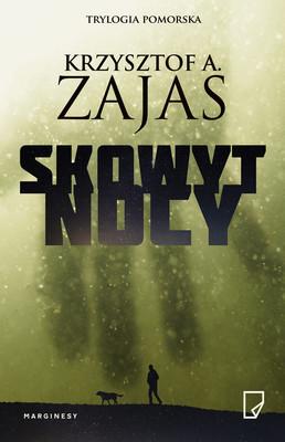 Krzysztof A. Zajas - Skowyt nocy