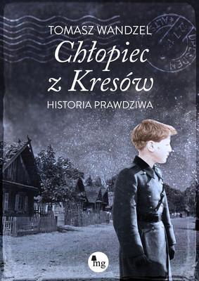 Tomasz Wandzel - Chłopiec z Kresów / Tomasz Wandzel - Chłopiec Z Kresów