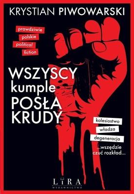 Krystian Piwowarski - Wszyscy kumple posła Krudy