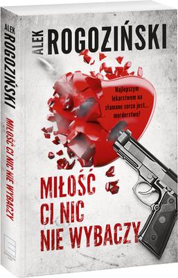 Alek Rogoziński - Miłość ci nic nie wybaczy