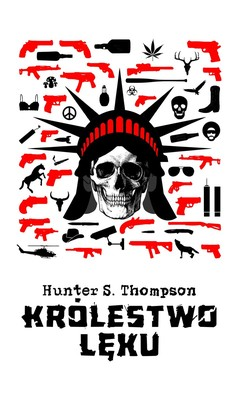 Hunter S. Thompson - Królestwo lęku