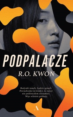 R. O. Kwon - Podpalacze / R. O. Kwon - The Incendiaries