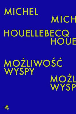 Michel Houellebecq - Możliwość wyspy