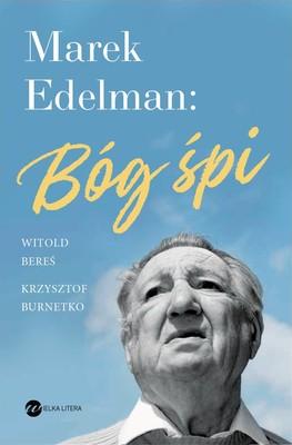 Marek Edelman, Witold Bereś, Krzysztof Burnetko - Marek Edelman: Bóg śpi