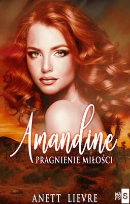 Anett Lievre - Amandine. Pragnienie miłości