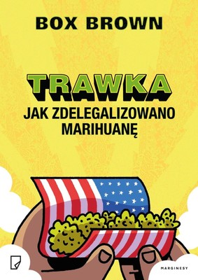Box Brown - Trawka: jak zdelegalizowano marihuanę / Box Brown - Cannabis: The Illegalization Of Weed In America