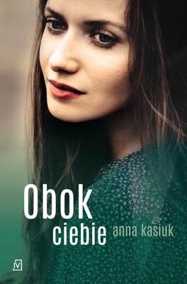Anna Kasiuk - Obok ciebie