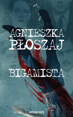 Agnieszka Płoszaj - Bigamista
