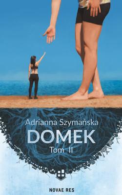 Adrianna Szymańska - Domek. Tom 2