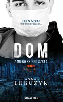 Anna Lubczyk - Dom z niebieskiego szkła