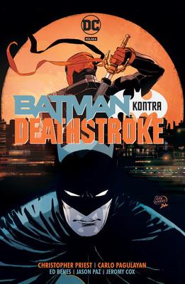 Christopher Priest, Ed Benes - Batman kontra Deathstroke