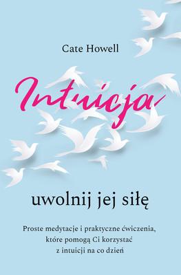 Cate Howell - Intuicja. Uwolnij jej siłę
