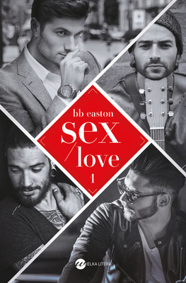 BB Easton - Sex/Love / BB Easton - 44 Chapters About 4 Men