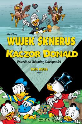 Don Rosa - Powrót na Równinę Okropności. Wujek Sknerus i Kaczor Donald. Tom 2