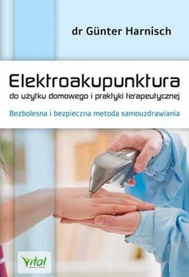Gunter Harnisch - Elektroakupunktura do użytku domowego i praktyki terapeutycznej