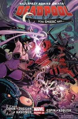 Gerry Duggan - Póki śmierć nas… Deadpool. Tom 8