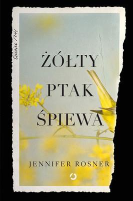 Jennifer Rosner - Żółty ptak śpiewa