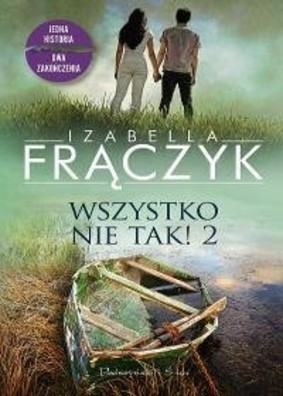 Izabella Frączyk - Wszystko nie tak! Tom 2