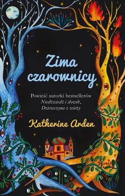 Katherine Arden - Zima czarownicy / Katherine Arden - Winter Of The Witch