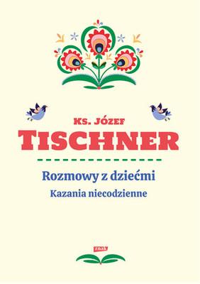 Józef Tischner - Rozmowy z dziećmi. Kazania niecodzienne